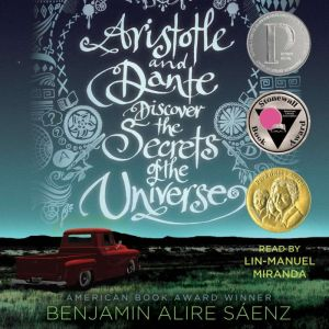 Aristotle and Dante Discover the Secrets of the Universe, Benjamin Alire Saenz