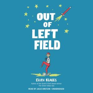 Out of Left Field, Ellen Klages