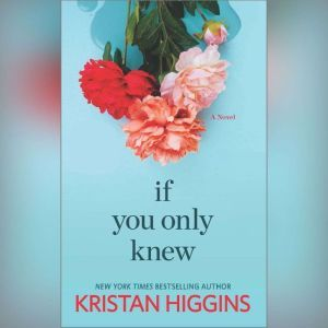 If You Only Knew, Kristan Higgins