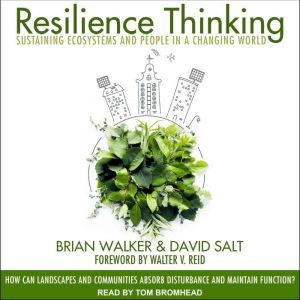 Resilience Thinking: Sustaining Ecosystems and People in a Changing World, David Salt