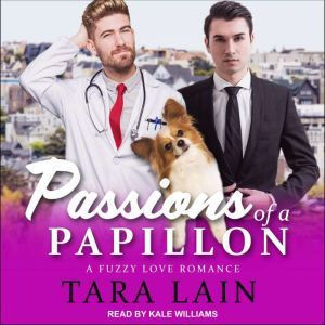 Passions of a Papillon A Fuzzy Love Romance, Tara Lain