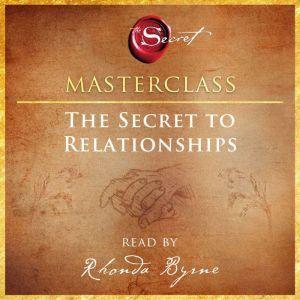 The Secret to Relationships Masterclass, Rhonda Byrne