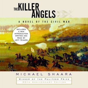 The Killer Angels: The Classic Novel of the Civil War, Michael Shaara