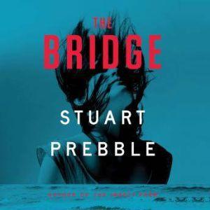 The Bridge, Stuart Prebble