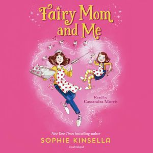 Fairy Mom and Me #1, Sophie Kinsella
