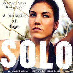 Solo A Memoir of Hope, Hope Solo