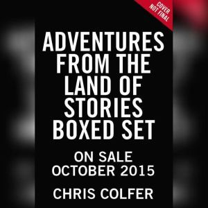 Adventures from the Land of Stories Boxed Set The Mother Goose Diaries and Queen Red Riding Hood's Guide to Royalty, Chris Colfer