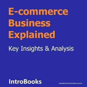 E-commerce Business Explained, Introbooks Team