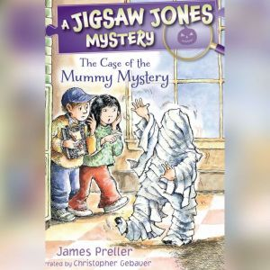 The Case of the Mummy Mystery, James Preller