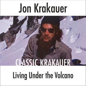 Living Under the Volcano, Jon Krakauer