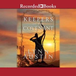 Keepers of the Covenant: The Restoration Chronicles Book #2, Lynn Austin