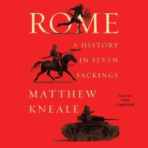 Rome A History in Seven Sackings, Matthew Kneale