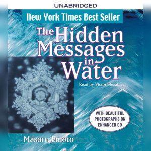 The Hidden Messages in Water, Masaru Emoto