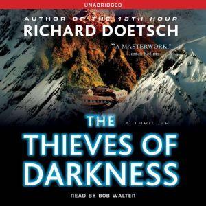 The Thieves of Darkness: A Thriller, Richard Doetsch