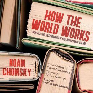 How the World Works, Noam Chomsky