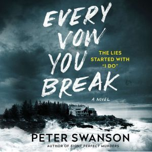 Every Vow You Break: A Novel, Peter Swanson