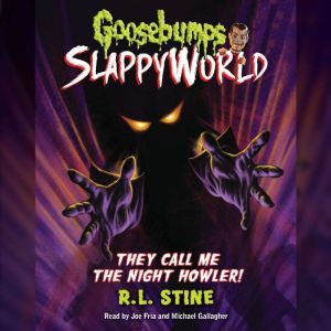 They Call me the Night Howler!, R.L. Stine
