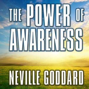 The Power of Awareness, Neville Goddard