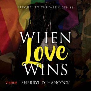 When Love Wins, Sherryl D. Hancock