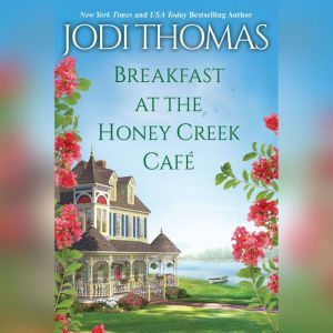 Breakfast at the Honey Creek Cafe, Jodi Thomas