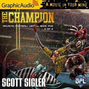 The Champion (2 of 2), Scott Sigler
