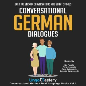 Conversational German Dialogues: Over 100 German Conversations and Short Stories, Lingo Mastery