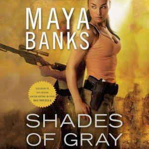 Shades of Gray: A KGI Novel, Maya Banks