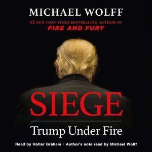Siege: Trump Under Fire, Michael Wolff