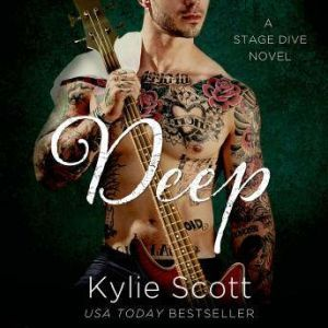 Deep A Stage Dive Novel, Kylie Scott
