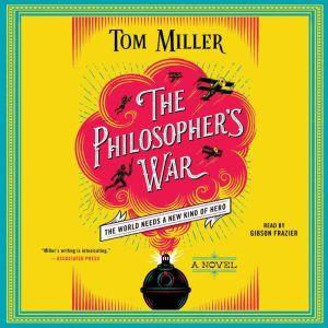 The Philosopher's War: A Novel, Tom Miller
