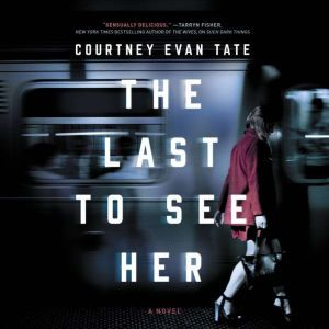 The Last to See Her, Courtney Evan Tate