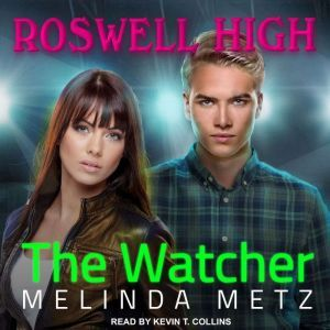 The Watcher, Melinda Metz