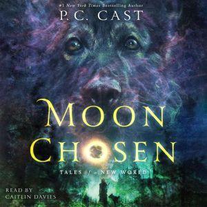 Moon Chosen: Tales of a New World, P. C. Cast