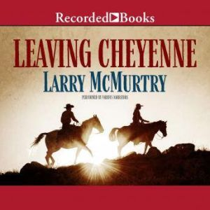 Leaving Cheyenne, Larry McMurtry