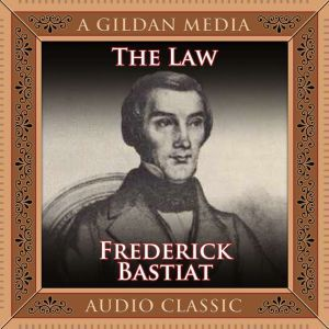 The Law, Frederic Bastiat