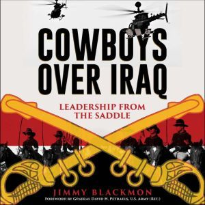 Cowboys Over Iraq Leadership from the Saddle, Jimmy Blackmon