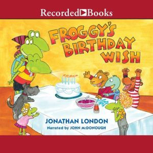 Froggy's Birthday Wish, Jonathan London