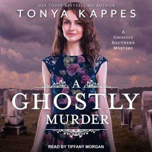 A Ghostly Murder, Tonya Kappes