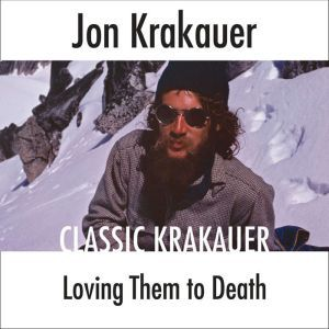 Loving Them to Death, Jon Krakauer