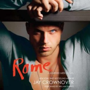 Rome: A Marked Men Novel, Jay Crownover