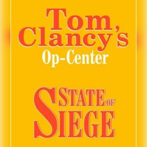 Tom Clancy's Op-Center #6: State of Siege, Tom Clancy