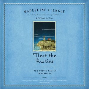 Meet the Austins: Book One of The Austin Family Chronicles, Madeleine L'Engle