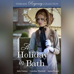 A Holiday in Bath, Julie Daines