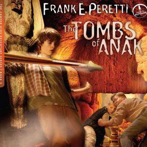 The Tombs of Anak, Frank E Peretti