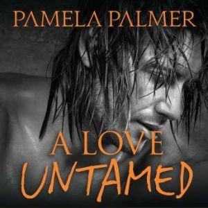 A Love Untamed, Pamela Palmer
