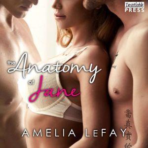 The Anatomy of Jane WJM, Book 1, Amelia LeFay