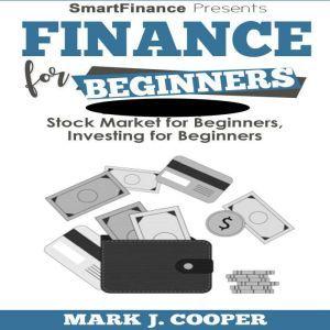 Finance for Beginners: Stock Market for Beginners - Investing for Beginners, Mark J. Cooper