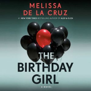 The Birthday Girl: A Novel, Melissa de la Cruz