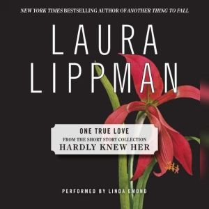 One True Love, Laura Lippman