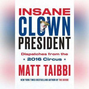 Insane Clown President, Matt Taibbi